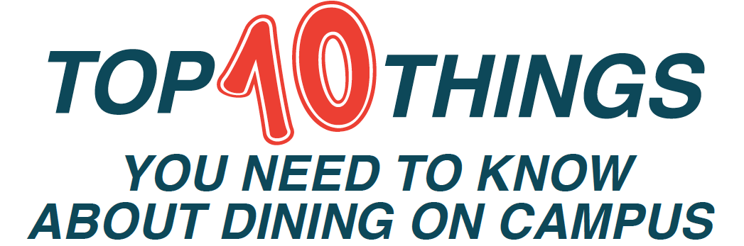 Top 10 Things You Need to Know About Dining on Campus logo